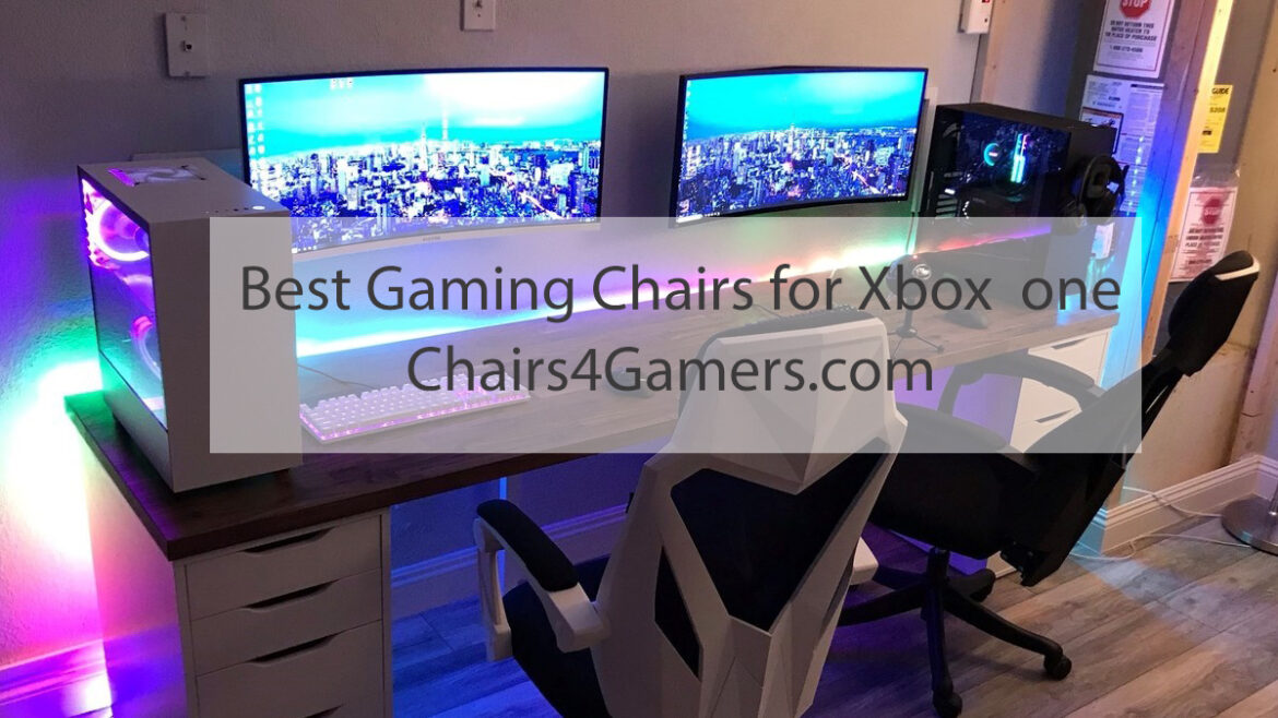Best Gaming Chair for Xbox One Gaming Console